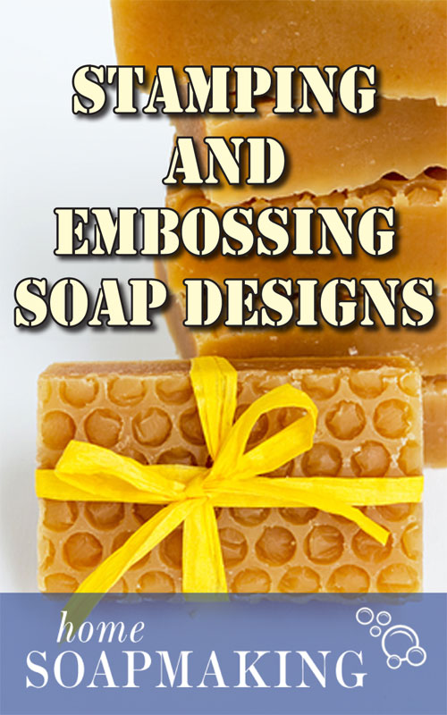 Stamping and Embossing Soap